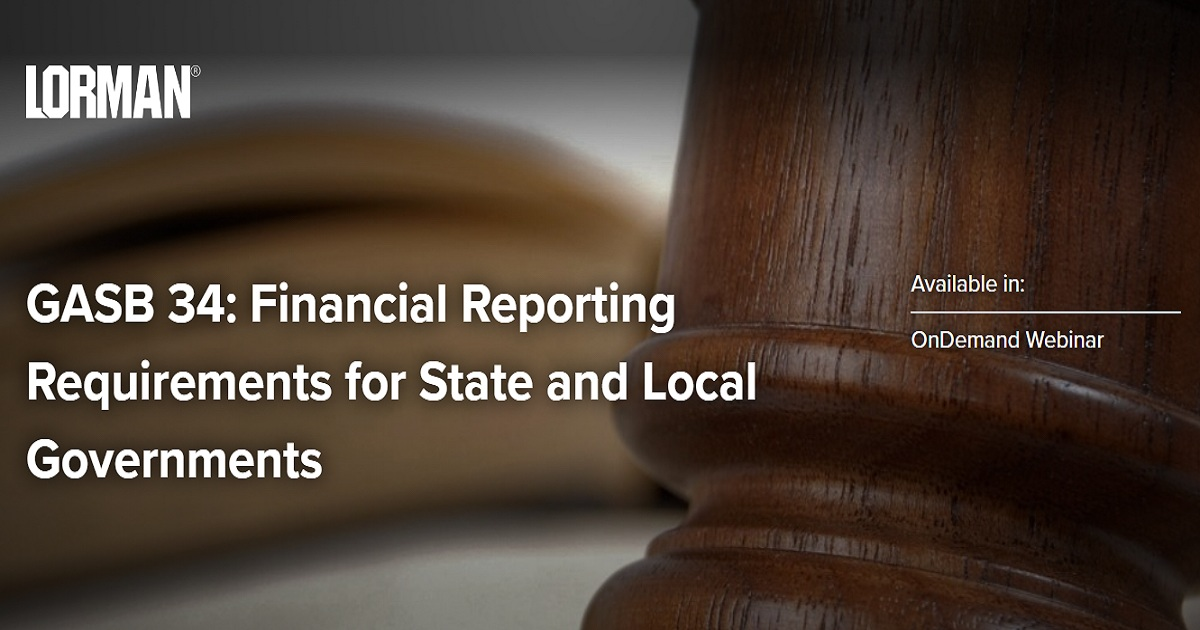 GASB 34: Financial Reporting Requirements for State and Local Governments