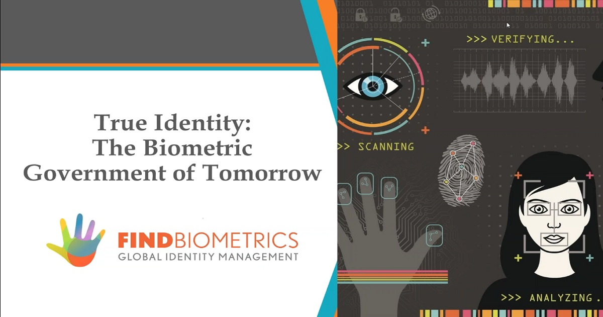 True Identity: The Biometric Government of Tomorrow