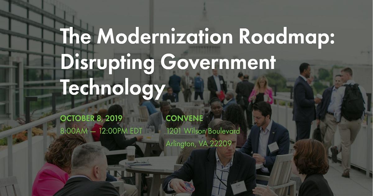 The Modernization Roadmap: Disrupting Government Technology