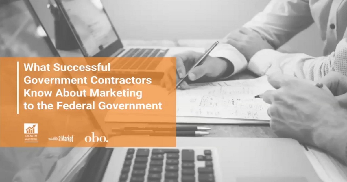 What Successful Government Contractors Know About Marketing to the Federal Government