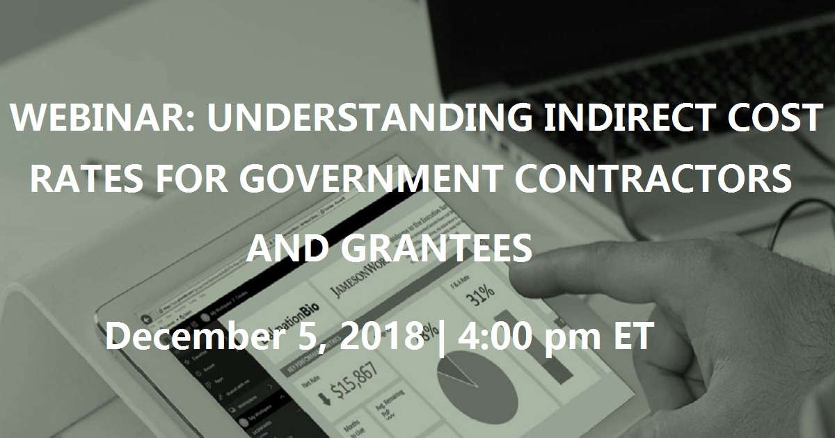 UNDERSTANDING INDIRECT COST RATES FOR GOVERNMENT CONTRACTORS AND GRANTEES