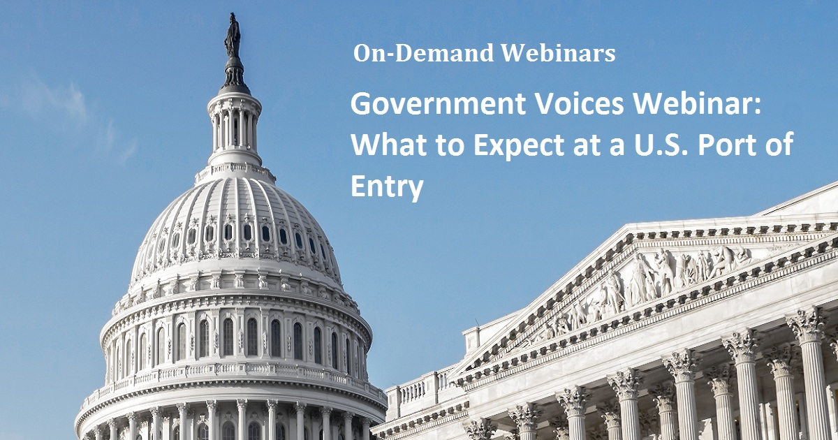 Government Voices Webinar What to Expect at a U.S. Port of Entry