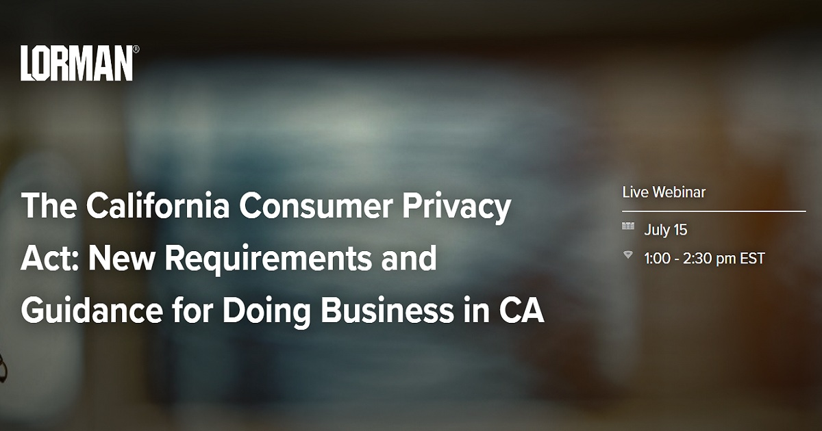The California Consumer Privacy Act: New Requirements and Guidance for Doing Business in CA