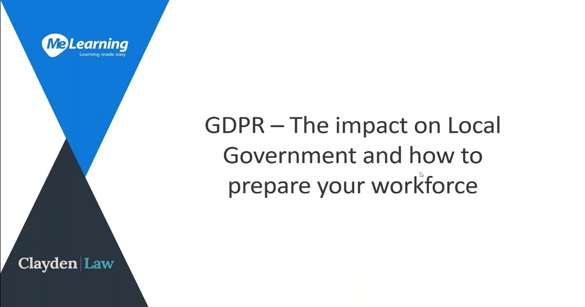 GDPR - The impact on Local Government and how to prepare your workforce