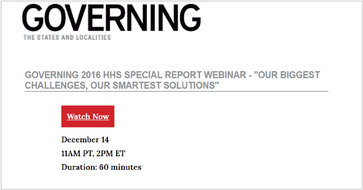 GOVERNING 2016 HHS SPECIAL REPORT WEBINAR OUR BIGGEST CHALLENGES OUR SMARTEST SOLUTIONS