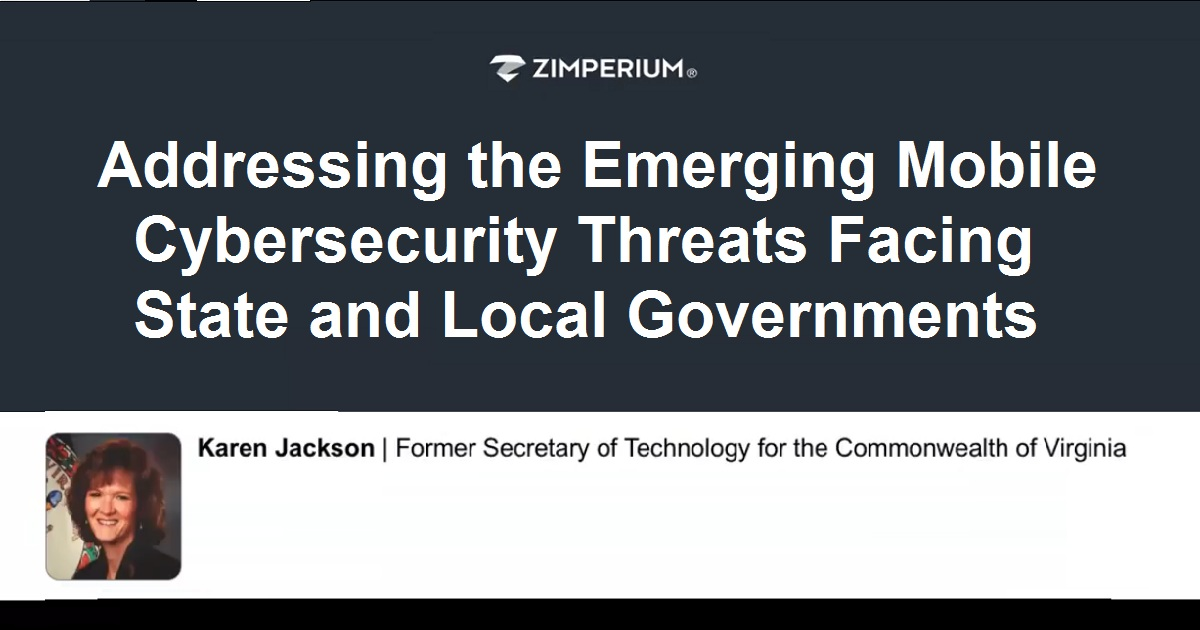Addressing the Emerging Mobile Cybersecurity Threats Facing State and Local Governments