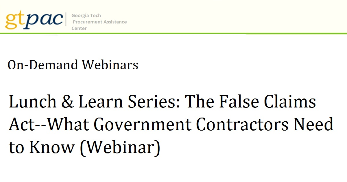The False Claims Act--What Government Contractors Need to Know