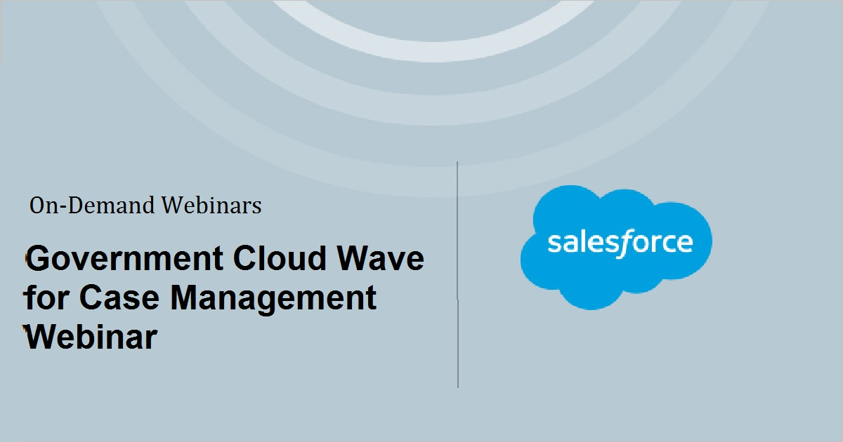 Government Cloud Wave for Case Management Webinar
