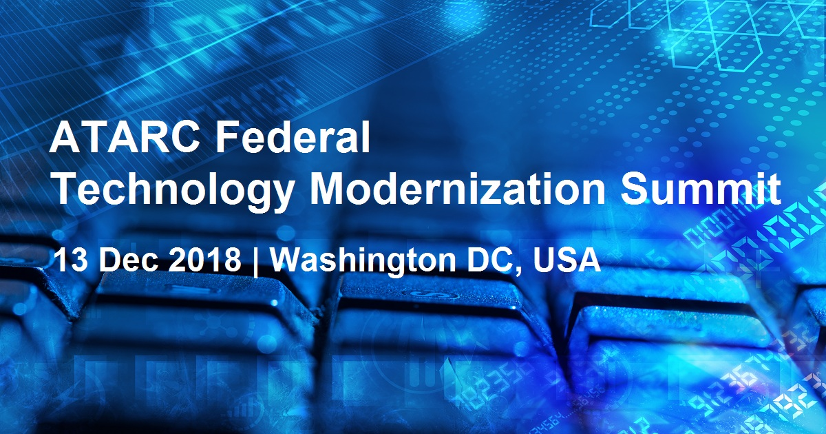 ATARC Federal Technology Modernization Summit