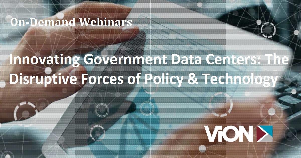 Innovating Government Data Centers: The Disruptive Forces of Policy & Technology