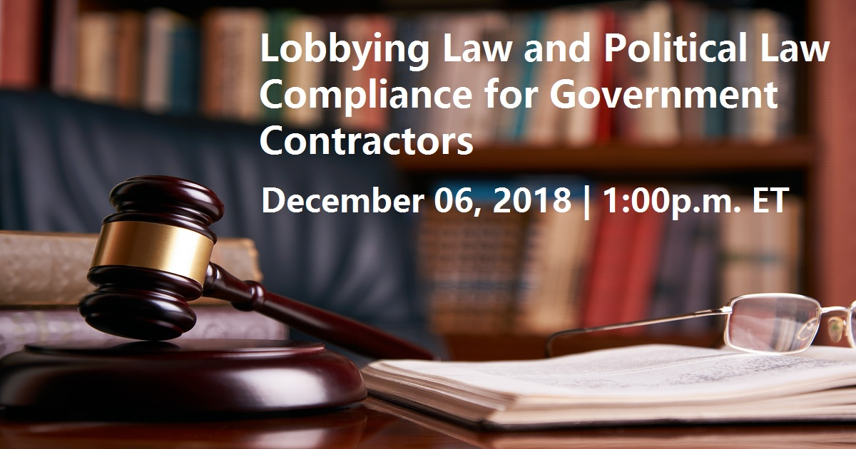 Lobbying Law and Political Law Compliance for Government Contractors