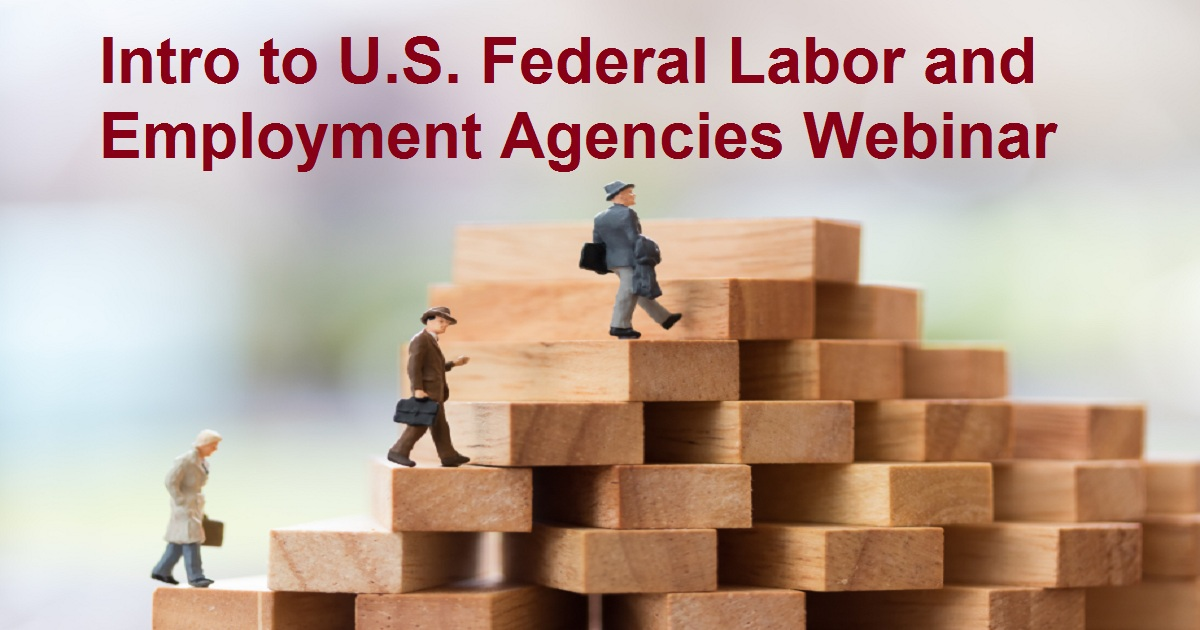 Intro to U.S. Federal Labor and Employment Agencies Webinar
