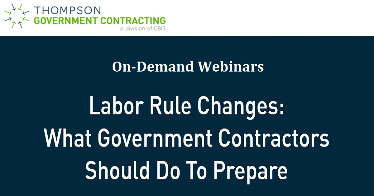 Labor Rule Changes: What Government Contractors Should Do To Prepare