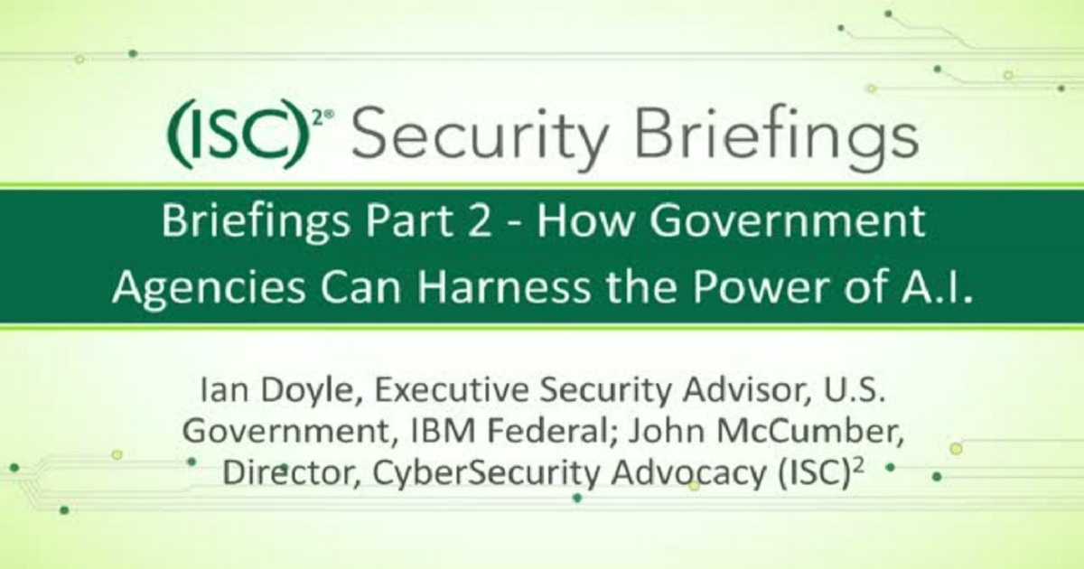 Briefings Part 2 - How Government Agencies Can Harness the power of A. I.