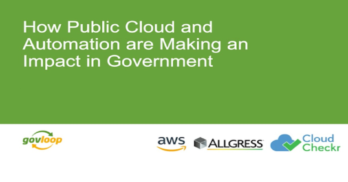 How Public Cloud and Automation are Making an Impact in Government