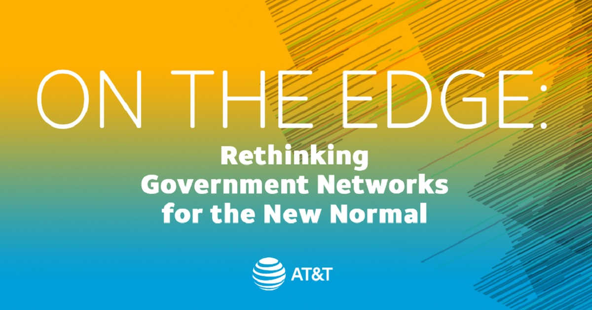 On the Edge: Rethinking Government Networks for the New Normal