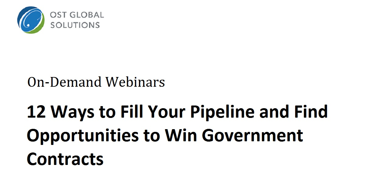 12 Ways to Fill Your Pipeline and Find Opportunities to Win Government Contracts