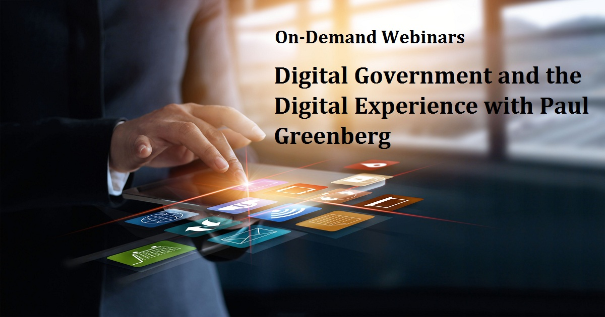 Digital Government and the Digital Experience with Paul Greenberg