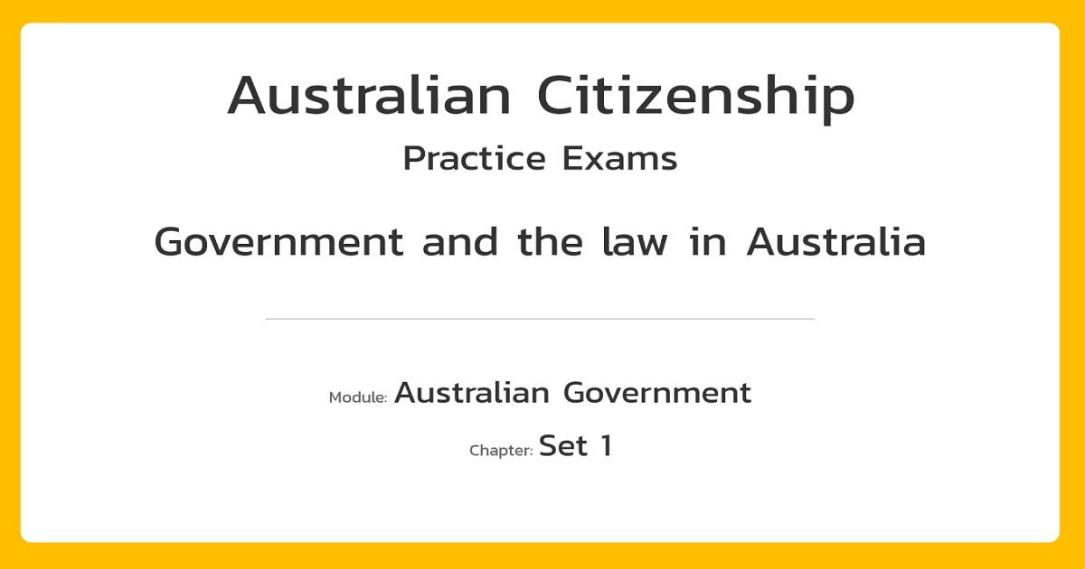 Australian Citizenship Practice Exams|Government and the law in Australia S1