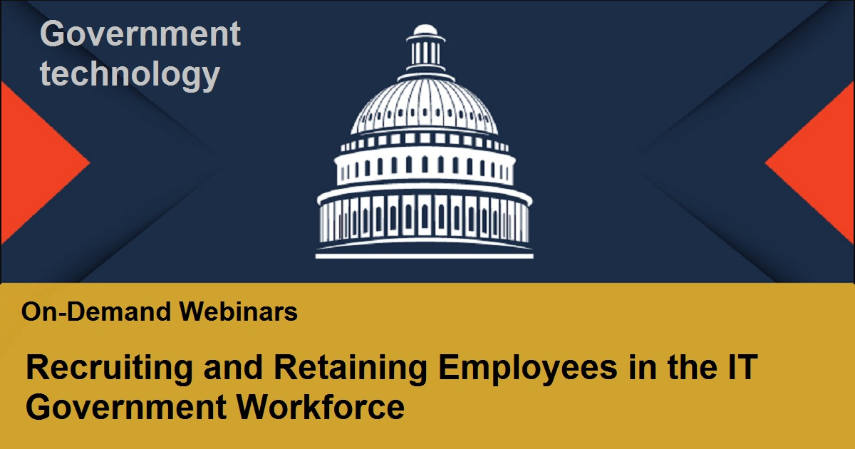 Recruiting and Retaining Employees in the IT Government Workforce