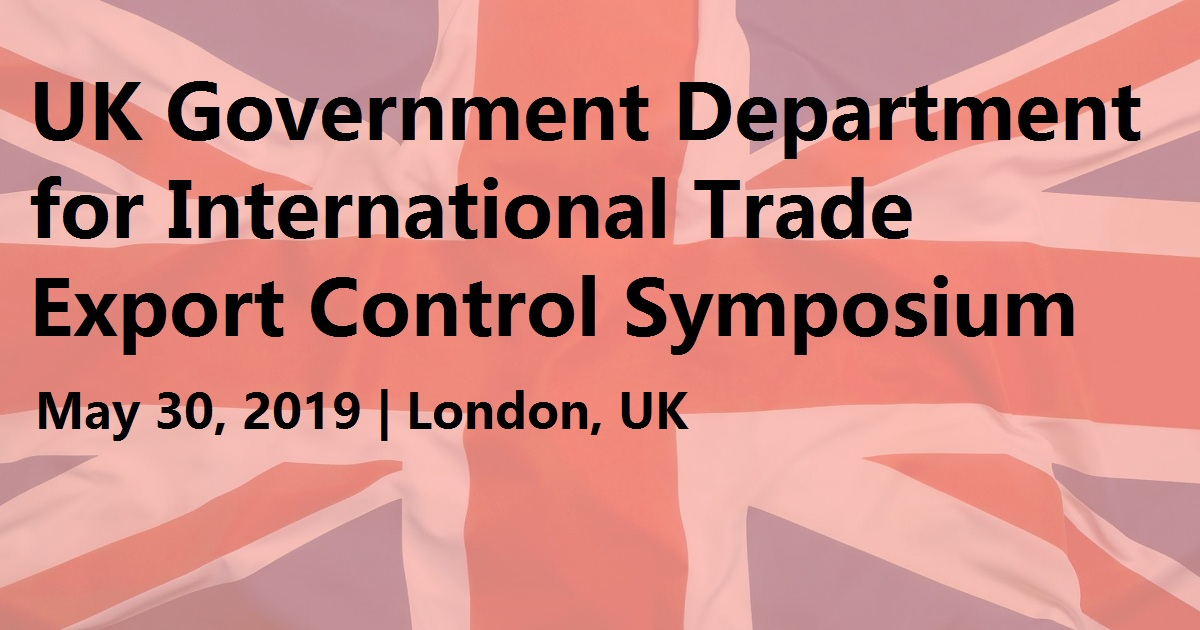 UK Government Department for International Trade Export Control Symposium