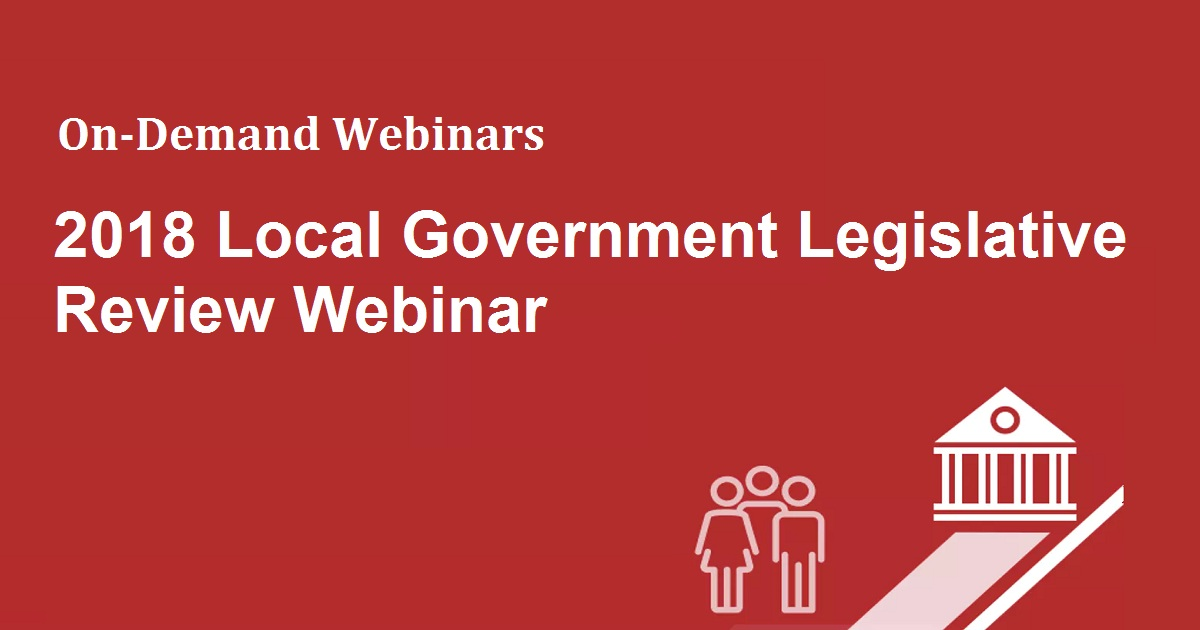 2018 Local Government Legislative Review