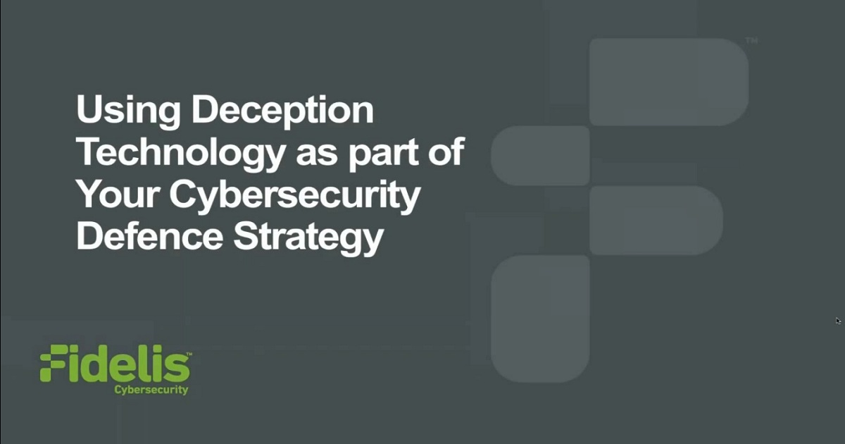 Using Deception Technology as part of Your Cybersecurity Defense Strategy