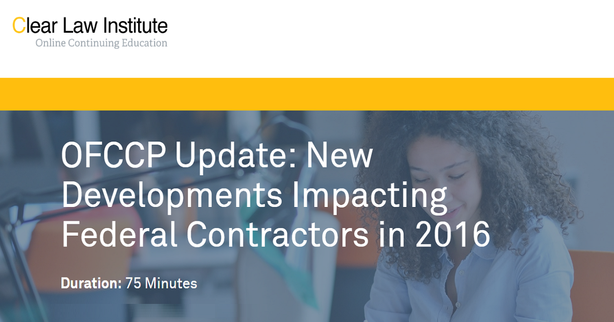 OFCCP Update: New Developments Impacting Federal Contractors in 2016