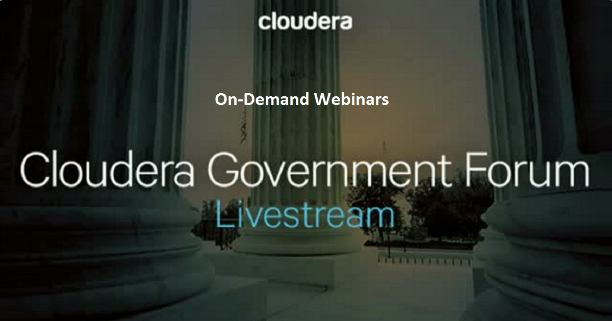 Cloudera Government Forum Livestream Afternoon Sessions