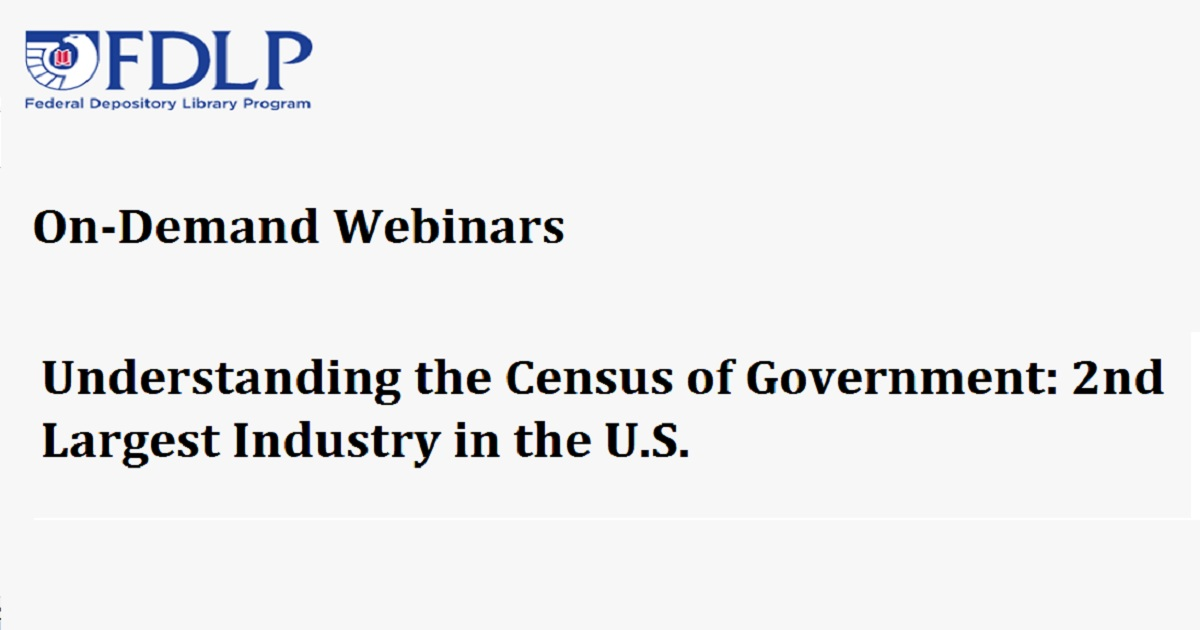 Understanding the Census of Government: 2nd Largest Industry in the U.S.