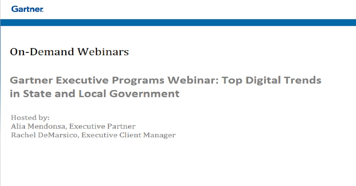 Gartner Executive Programs Webinar: Top Digital Trends in State and Local Government