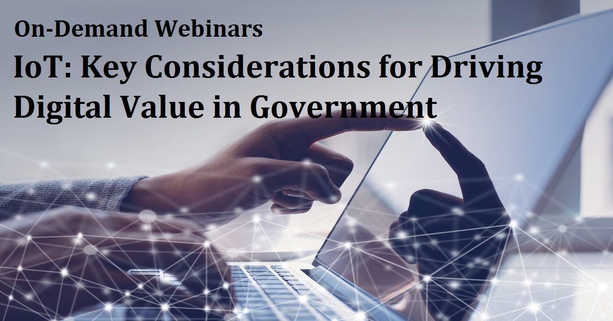 IoT: Key Considerations for Driving Digital Value in Government
