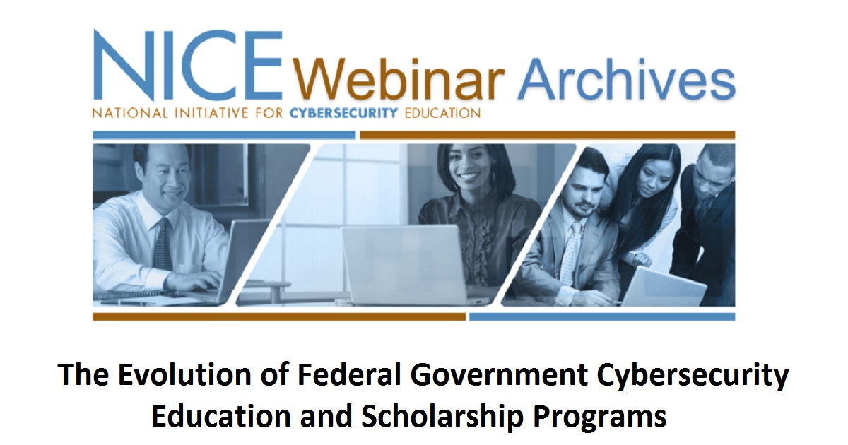 The Evolution of Federal Government Cybersecurity Education and Scholarship Programs