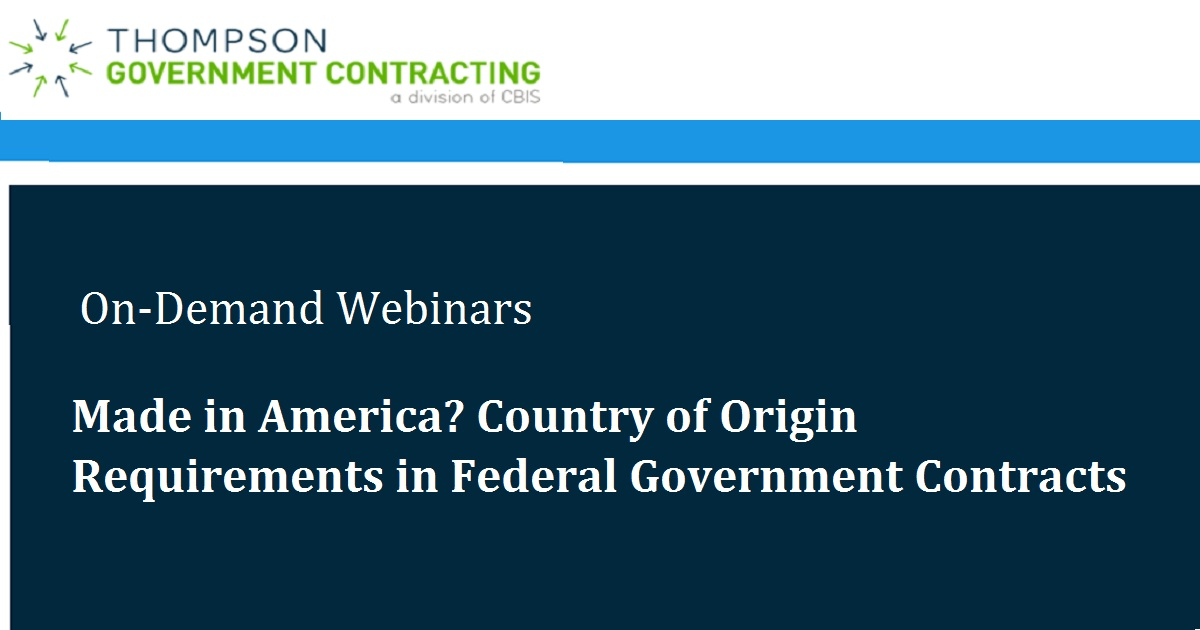 Made in America? Country of Origin Requirements in Federal Government Contracts