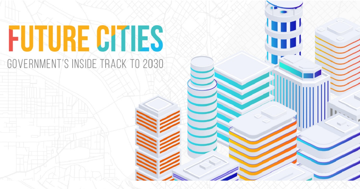 Future Cities: Government's Inside Track to 2030
