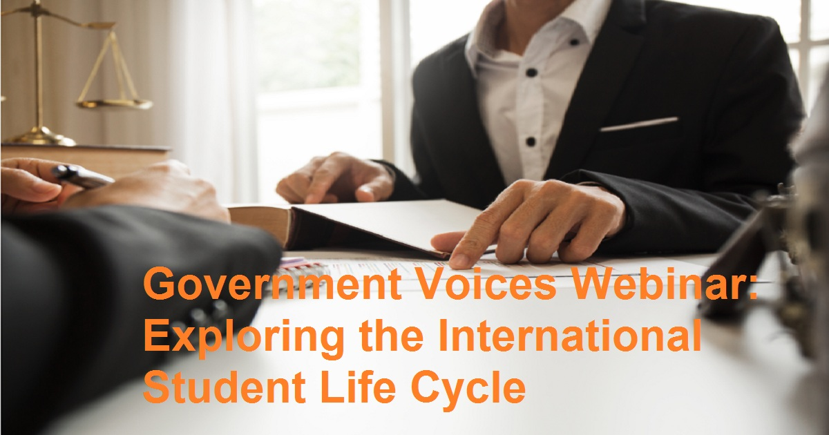 Government Voices Webinar: Exploring the International Student Life Cycle