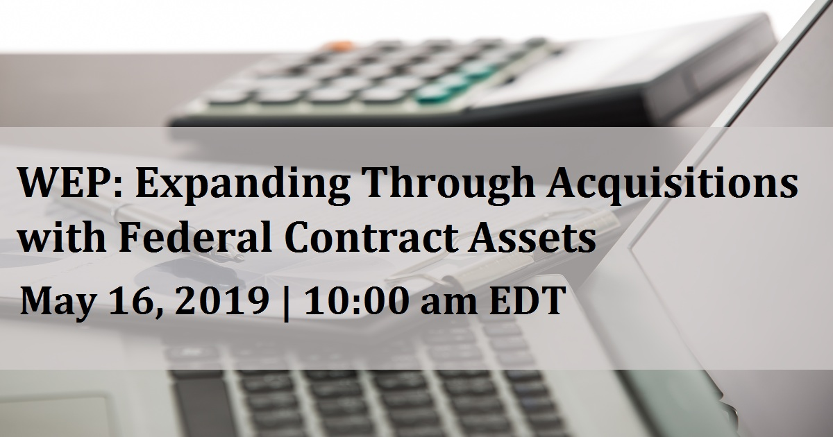 WEP: Expanding Through Acquisitions with Federal Contract Assets