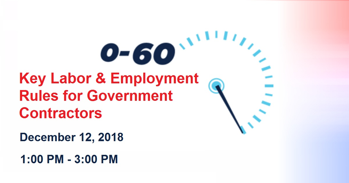 0-60 - Key Labor & Employment Rules for Government Contractors