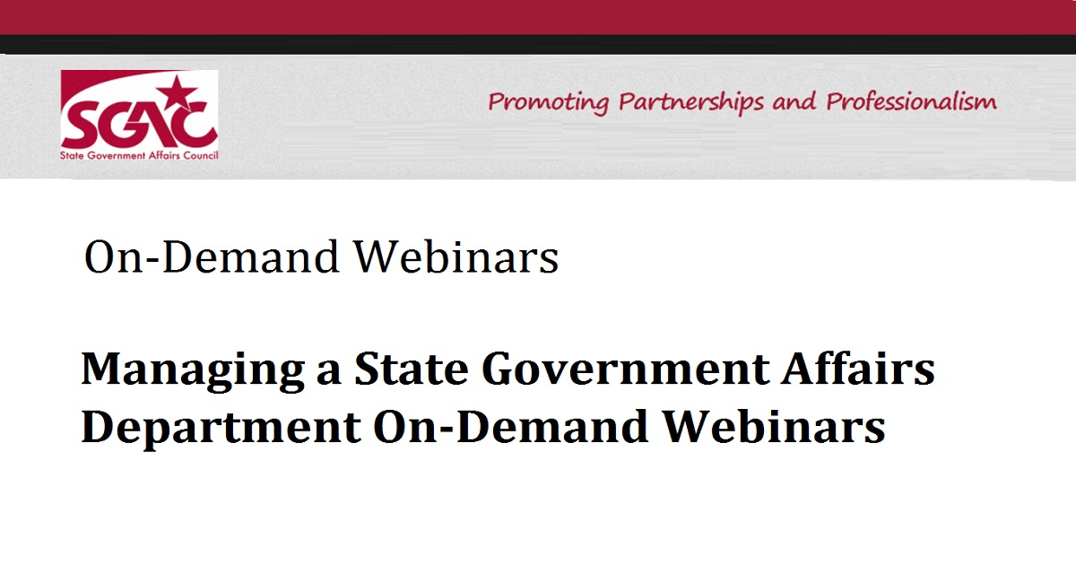 Managing a State Government Affairs Department On-Demand Webinars
