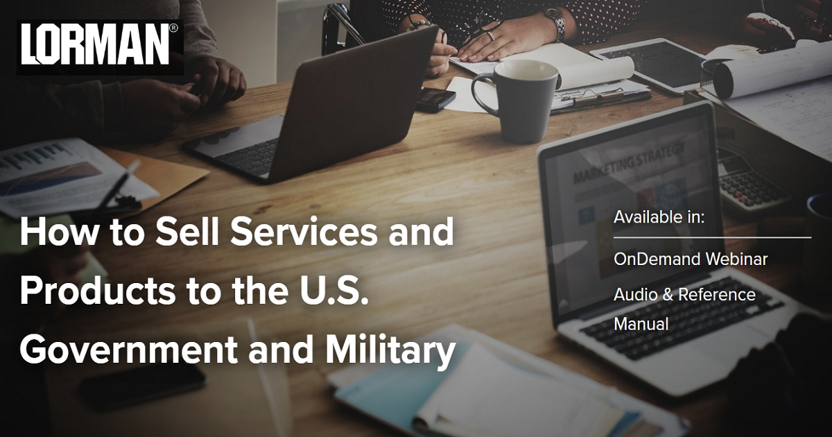 How to Sell Services and Products to the U.S. Government and Military