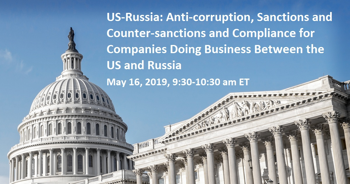 US-Russia: Anti-corruption, Sanctions and Counter-sanctions and Compliance for Companies Doing Business Between the US and Russia