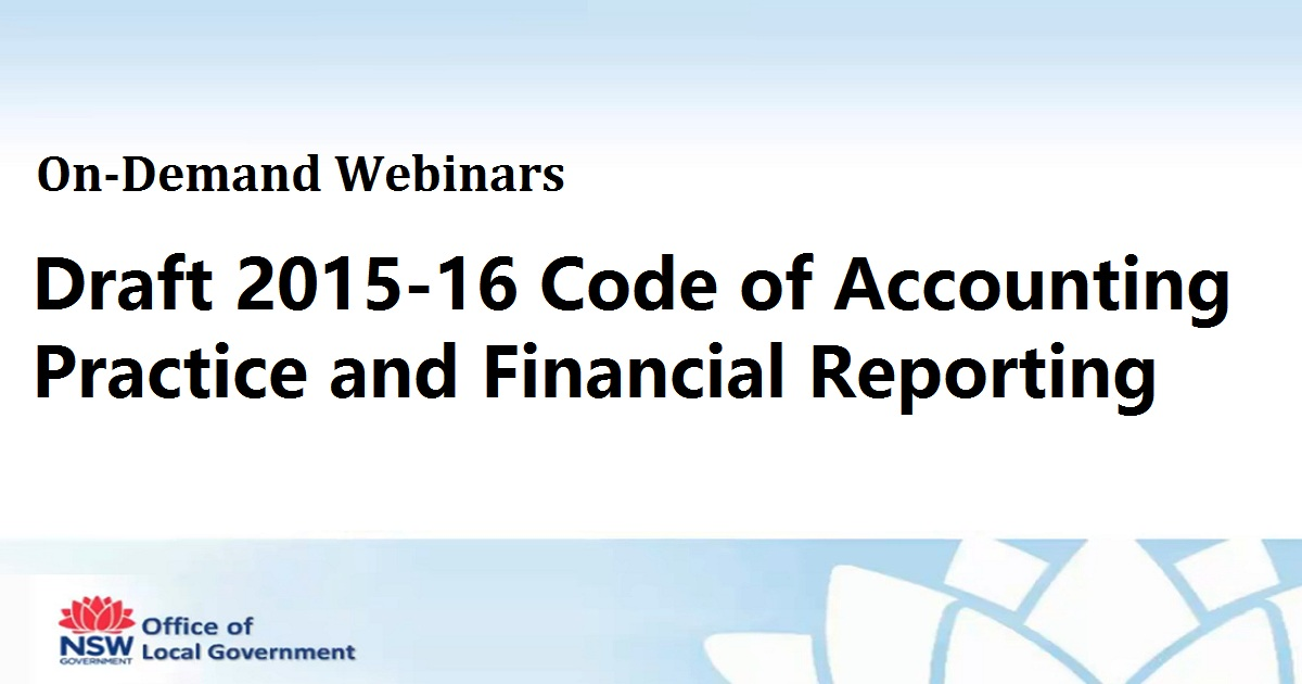 Draft 2015-16 Code of Accounting Practice and Financial Reporting