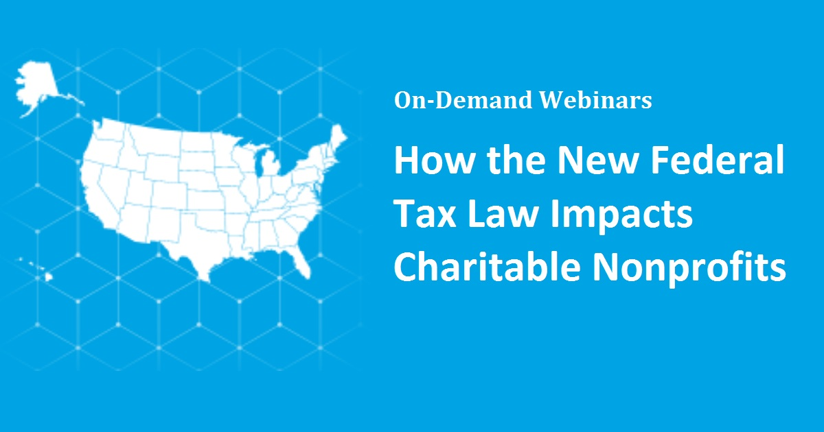 How the New Federal Tax Law Impacts Charitable Nonprofits
