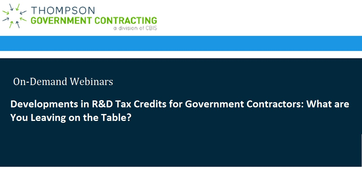Developments in R&D Tax Credits for Government Contractors: What are You Leaving on the Table?