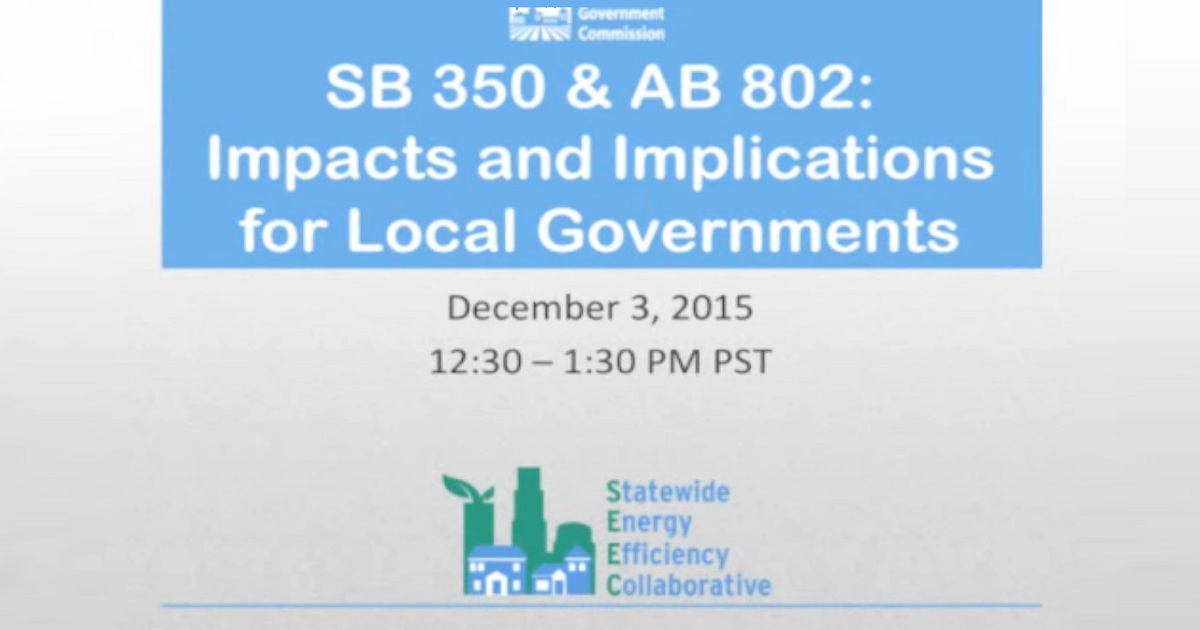 SB 350 and AB 802: Impacts and Implications for Local Governments