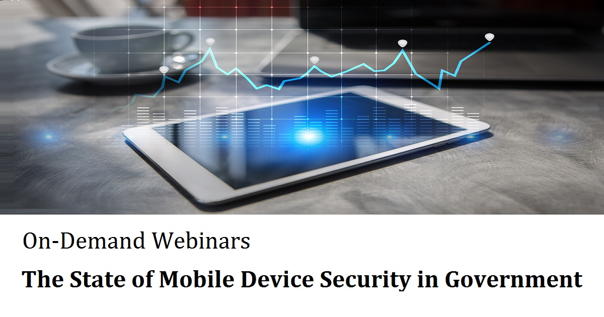 The State of Mobile Device Security in Government