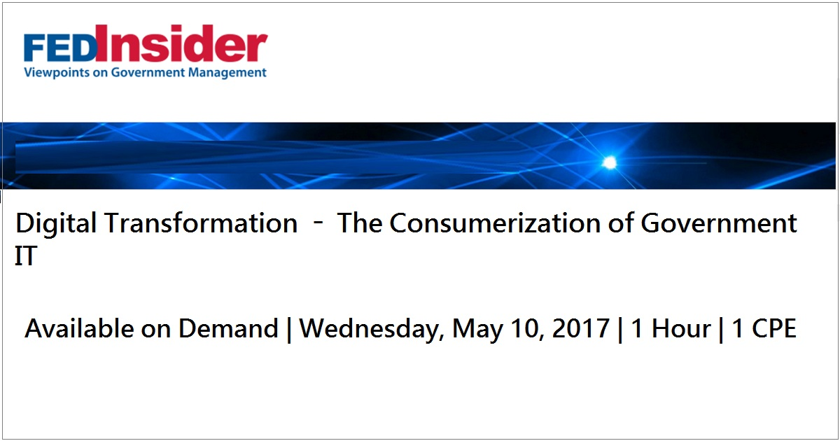 Digital Transformation – The Consumerization of Government IT