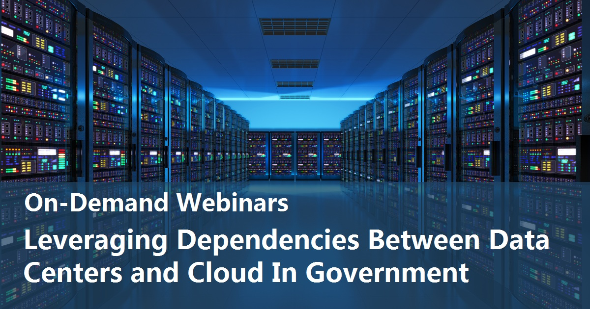 Leveraging Dependencies Between Data Centers and Cloud In Government