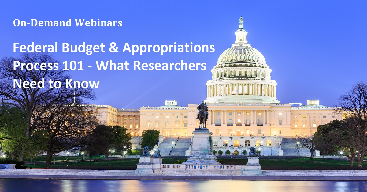 Federal Budget & Appropriations Process 101 - What Researchers Need to Know