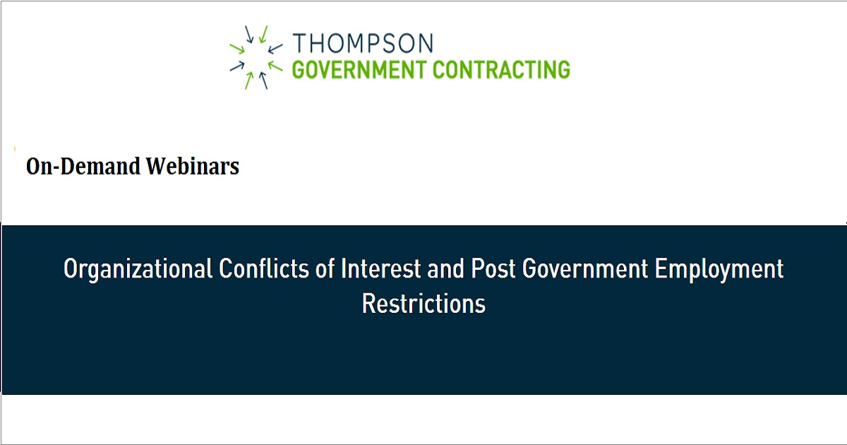 Organizational Conflicts of Interest and Post Government Employment Restrictions